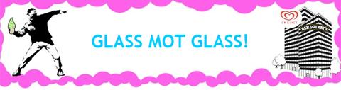 Glass mot glass!